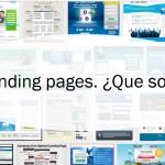 Landing pages. ¿Que son? ¿Para que sirven? ¿Necesito yo una?